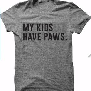 """Statement T-shirt """"My Kids Have Paws"""""""